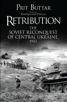 Retribution: The Soviet Reconquest of Central Ukraine 1943 (Osprey General Military)