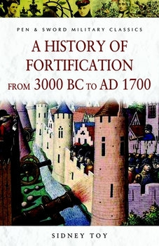 A History of Fortification from from 3000 BC to AD 1700