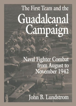 The First Team and the Guadalcanal Campaign