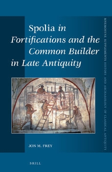 Spolia in Fortifications and the Common Builder in Late Antiquity