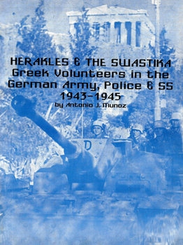 Herakles and the Swastika: Greek Volunteers in the German Police, Army and SS 1943-1945