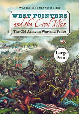 West Pointers and the Civil War: The Old Army in War and Peace (Civil War America)