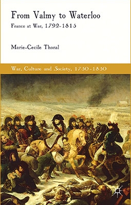 From Valmy to Waterloo: France at War, 1792-1815 (War, Culture and Society, 1750-1850)