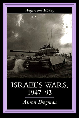 Israels Wars: A History since 1947 (Warfare and History)
