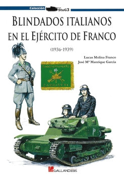 Blindados Italianos en el Ejercito de Franco (1936-1939) (Colleccion StuG 3)