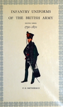 Infantry Uniforms of the British Army 1790-1850