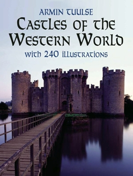 Castles of the Western World: With 240 Illustrations
