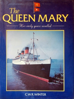 The Queen Mary: Her Early Years Recalled