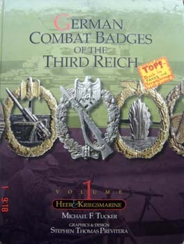 German Combat Badges of the Third Reich, Volume I. Heer & Kriegsmarine