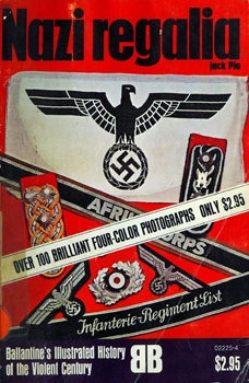 Nazi Regalia (Ballantine's Illustrated History of the Violent Century)