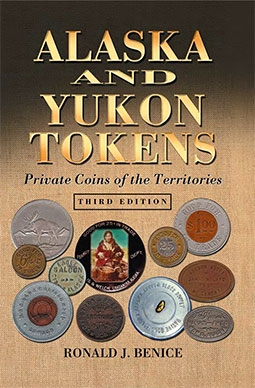 Alaska and Yukon Tokens Private Coins of the Territories