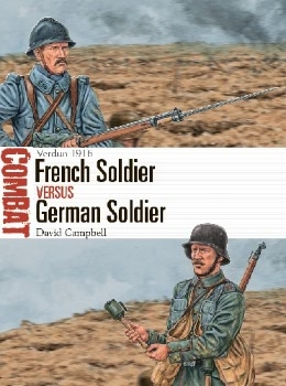 French Soldier vs German Soldier: Verdun 1916 (Osprey Combat 47)