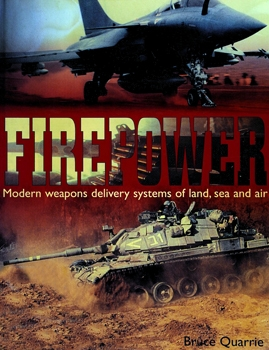 Firepower: Modern Weapons Delivery Systems of Land, Sea and Air