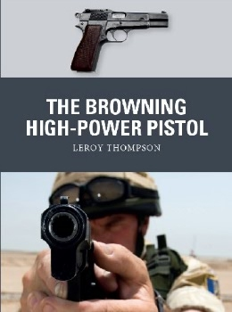The Browning High-Power Pistol (Osprey Weapon 73)