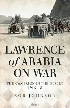 Lawrence of Arabia on War: The Campaign in the Desert 1916-18 (Osprey General Military)