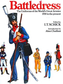 Battledress: The Uniforms of the World's Great Armies, 1700 to the Present