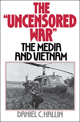 The Uncensored War: The Media and Vietnam