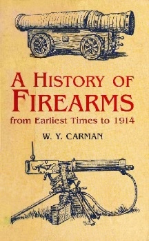 A History of Firearms: From Earliest Times to 1914