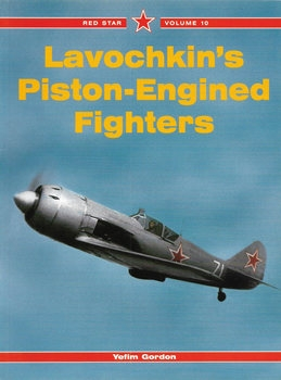 Lavochkin's Piston-Engined Fighters (Red Star №10)