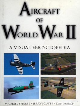 Aircraft of World War II: A Visual Encyclopedia