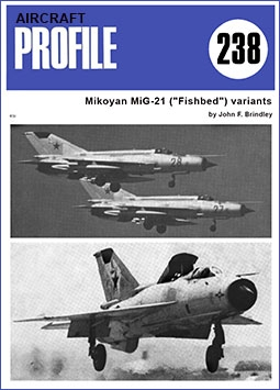 Mikoyan MiG-21 ('Fishbed') variants [Aircraft Profile 238]