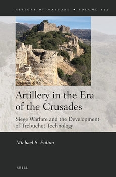 Artillery in the Era of the Crusades