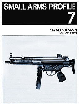 Small Arms Profile  7 - Heckler and Koch (An Armoury)