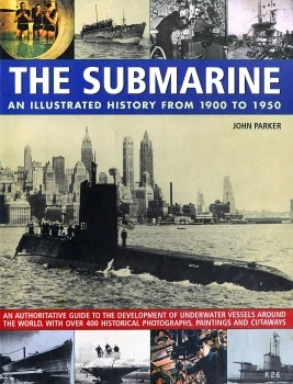 The Submarine: An Illustratedtrated History from 1900 to 1950