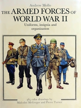 The Armed Forces of World War II: Uniforms, Insignia, and Organization