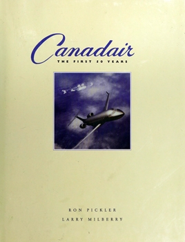 Canadair: The First 50 Years