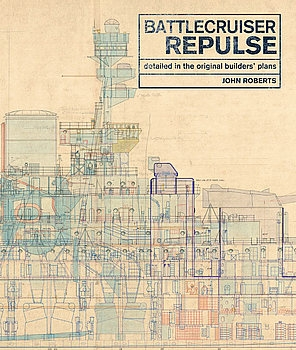 Battlecruiser Repulse: Detailed in Original Builders' Plans