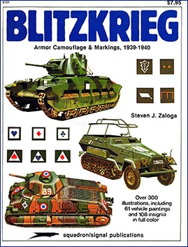 Blitzkrieg. Armour Camouflage and Markings, 1939-1940.
