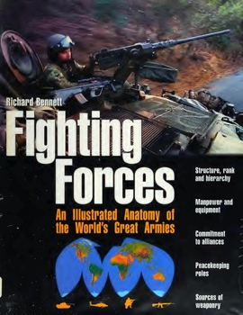 Fighting Forces: An Illustrated Anatomy of the World's Greatest Armies