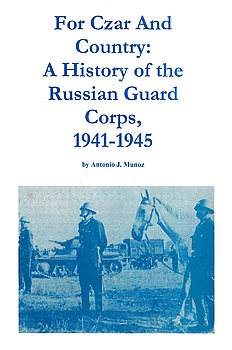 For Czar and Country: A History of the Russian Guard Corps 1941-1945