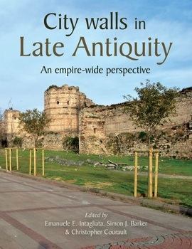 City Walls in Late Antiquity: An Empire-wide Perspective