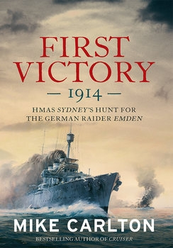 First Victory: The Hunt for the German Raider Emden