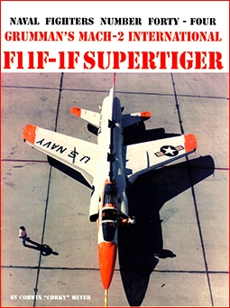Grumman's Mach-2 International F11F-1F Supertiger (Naval Fighters Series No 44)