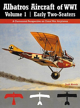 Albatros Aircraft of WWI Volume 1: Early Two-Seaters (Great War Aviation Centennial Series №24)