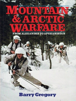 Mountain and Arctic Warfare: From Alexander to Afghanistan