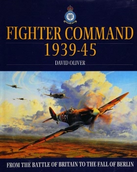 Fighter Command 1939-45: From the Battle of Britain to the Fall of Berlin