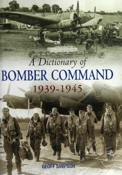 A Dictionary of Bomber Command 1939-1945