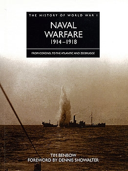 Naval Warfare 1914-1918: From Coronel to the Atlantic and Zeebrugge