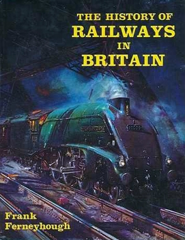 The History of Railways in Britain