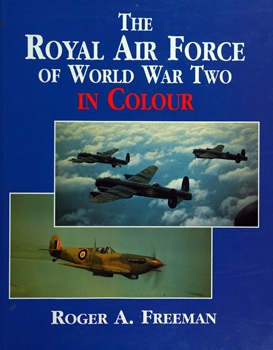 The Royal Air Force of World War Two in Сolour