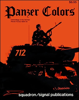 Panzer Colors. Camouflage of the German Panzer Forces 1939-45