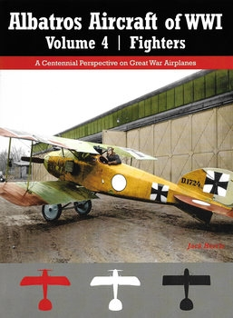 Albatros Aircraft of WWI Volume 4: Fighters (Great War Aviation Centennial Series №27)