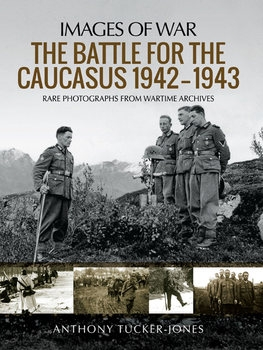 The Battle for the Caucasus 1942–1943 (Images of War)