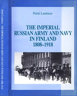 The Imperial Russian army and navy in Finland, 1808-1918