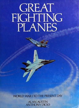 Great Fighting Planes: World War I to the Present Day