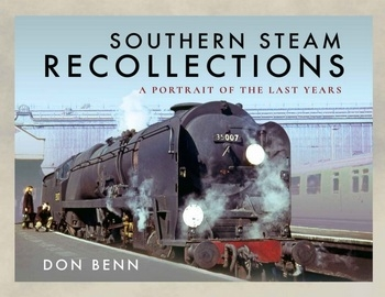 Southern Steam Recollections: A Portrait of the Last Years